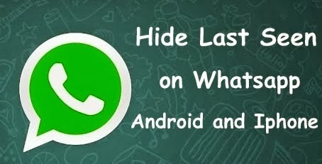 How to Hide Last Seen on Whatsapp in Android/Iphone
