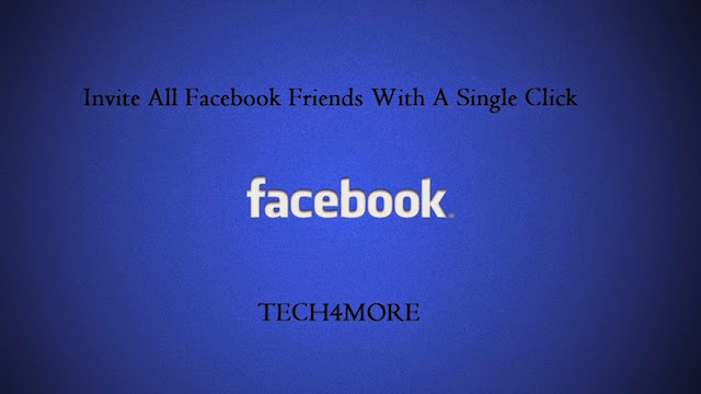 How to Invite All Facebook Friends With A Single Click 2014