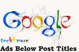How To Show Adsense Ads Below Every Post Title in Blogger