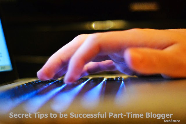 11 Secret Tips to be Successful as Part-Time Blogger