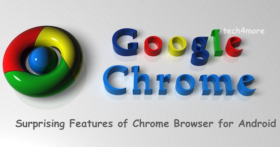 Surprising Features of Chrome Browser for Android - Must Know