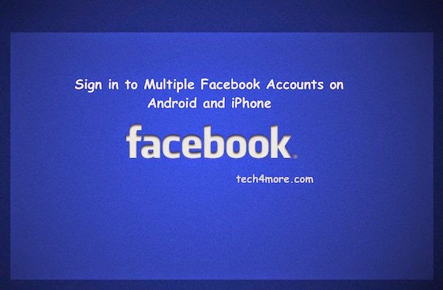 How to Sign in to Multiple Facebook Accounts on Android and iPhone