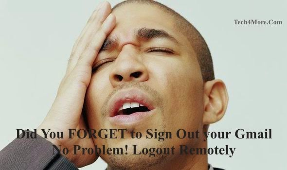 How to Log Out of your Gmail Account Remotely all Sessions
