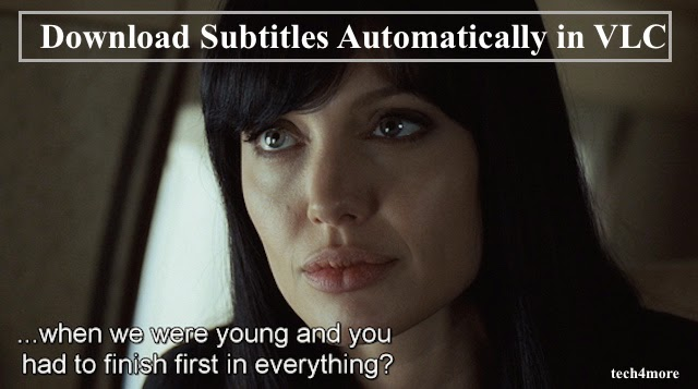Download Subtitles Automatically in VLC Media Player without Delay