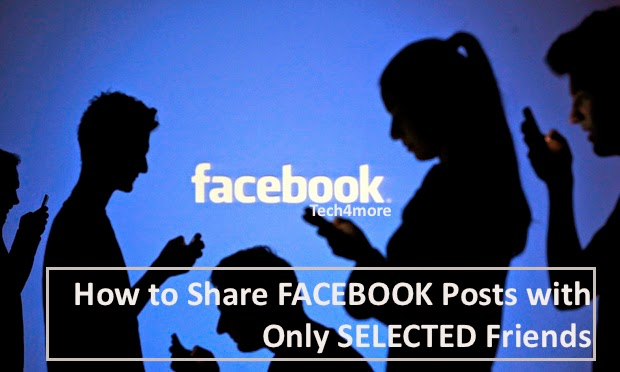 How to Share Facebook Posts with Only Selected Friends